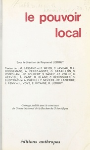 Raymond Ledrut - Le pouvoir local.