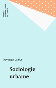 Raymond Ledrut - Sociologie urbaine.