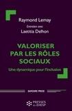 Raymond Lemay et Laetitia Delhon - Valoriser par les rôles sociaux - Une dynamique pour l'inclusion.