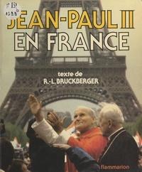 Raymond-Léopold Bruckberger et Jean-Pierre Gagneux - Jean-Paul II en France.