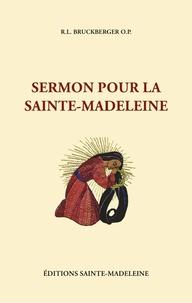 Raymond-Léopold Bruckberger - Sermon pour la Sainte-Madeleine.