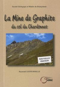 Raymond Lestournelle - La Mine de Graphite du col du Chardonnet.