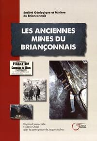 Raymond Lestournelle et Frédéric Châtel - Les anciennes mines du Briançonnais.