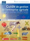 Raymond Levallois - Guide de gestion de l'entreprise agricole - Une approche économique, financière et humaine.