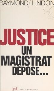 Raymond Lindon - Justice : un magistrat dépose....