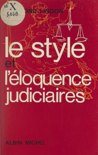Raymond Lindon - Le style et l'éloquence judiciaires.