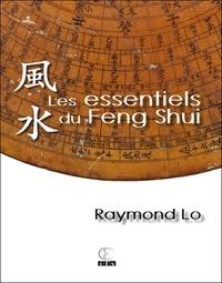 Raymond Lo - Les essentiels du Feng Shui.