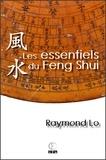 Raymond Lo - Les essentiels du Feng Shui - Guide pratique sur le Feng Shui.