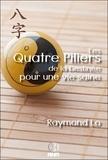 Raymond Lo - Les Quatre Piliers de la Destinée pour une vie saine.