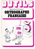 Raymond Loiseau - Orthographe française.