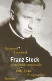 Raymond Loonbeek - Franz Stock (1904-1948) - La fraternité universelle.