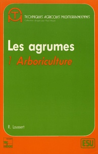 Raymond Loussert - Les agrumes - Tome 1, Arboriculture.