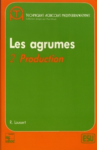Raymond Loussert - Les agrumes - Tome 2, Production.