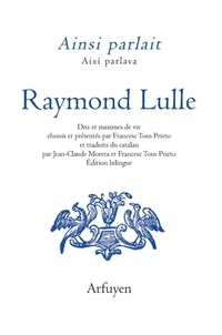 Raymond Lulle - Ainsi parlait Raymond Lulle.