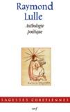 Raymond Lulle - Anthologie poétique.