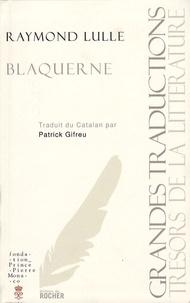 Raymond Lulle - Blaquerne.