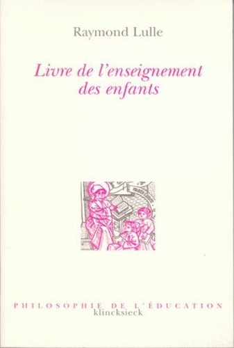 Raymond Lulle - Livre de l'enseignement des enfants - ( Doctrina pueril ).