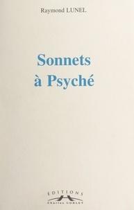 Raymond Lunel - Sonnets à Psyché.