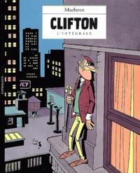 Raymond Macherot - Clifton  : L'intégrale 1959-1961 : Les enquêtes du colonel Clifton. Clifton à New York. Clifton et les espions.