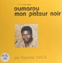 Raymond Mage et Jean Dubusse - Oumarou mon pisteur noir.