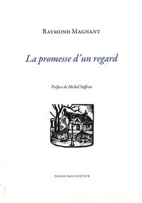 Raymond Magnant - La promesse d'un regard.