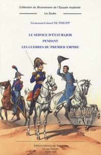 Raymond-Marie-Alphonse de Philip - Le sercice d'état-major pendant les guerres du Premier Empire.