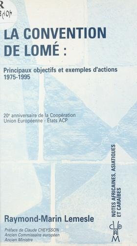 LA CONVENTION DE LOME. Principaux objectifs et exemples d'actions 1975-1995