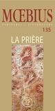 Raymond Martin et Michèle Pontbriand - Mobius no 135 : « La prière » 2012 - La prière.