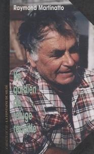 Raymond Martinatto et Patrice Dujon - Un gardien de refuge raconte....