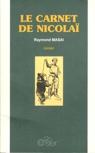Raymond Masai - Le carnet de Nicolaï.