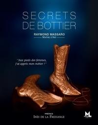 Raymond Massaro - Secrets de bottier.