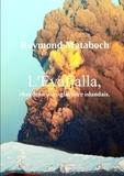 Raymond Matabosch - L'Eyafjalla, chaudron sous-glaciaire islandais.