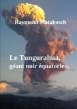 Raymond Matabosch - Le Tungurahua, géant noir équatorien..