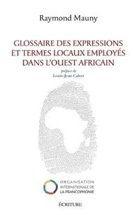 Raymond Mauny - Glossaire des expressions et termes locaux employés dans l'ouest africain.