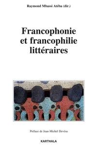 Raymond Mbassi Atéba - Littérature et enseignement - Pratiques francophones et francophiles.