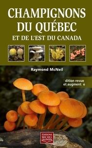 Raymond McNeil - Champignons du Québec et de l'est du Canada.