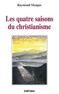 Raymond Mengus - Les quatre saisons du christianisme.