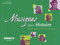 Raymond Mesplé - Musiques dans l'Histoire - Vers une première culture humaniste au cycle 3. 1 CD audio