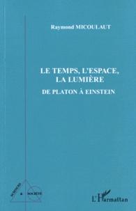Le Temps, LEspace, La Lumière - De Platon à Einstein.pdf