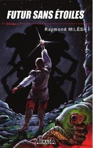 Raymond Milési - Delcano Tome 2 : Futur sans étoile.