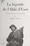 Raymond Molières - La légende de l'Abbi d'Ussé : entre mythe et réalité.