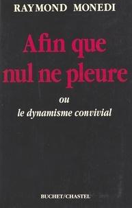 Raymond Monedi - Afin que nul ne pleure.