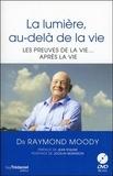 """Raymond Moody - La lumière, au-delà de la vie - Suivi de Y a-t-il une vie après """"la vie après la vie"""" ?. 1 DVD"""