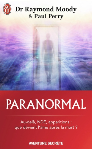 Paranormal. Une vie en quête de l'au-delà
