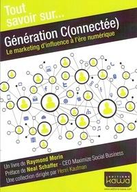 Raymond Morin - Génération c(onnectée) - Le marketing d'influence à l'ère numérique.