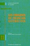 Raymond Mougeon et Edouard Beniak - Les origines du français québécois.