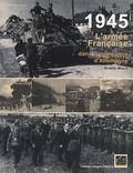 Raymond Muelle - 1945 L'armée Française dans la campagne d'Allemagne.