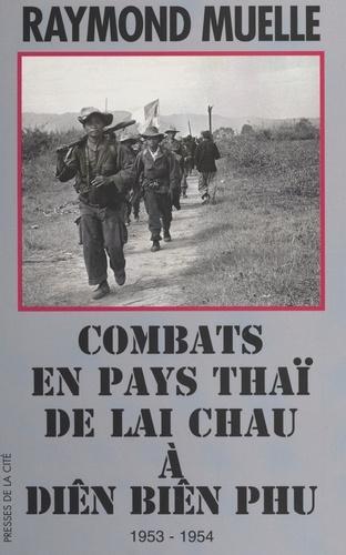 Combats en pays thaï, de Lai Chau à Diên Biên Phu, 1953-1954. Document