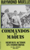 Raymond Muelle - Commandos et maquis - Service action en Indochine, GCMA Tonkin, 1951-1954.