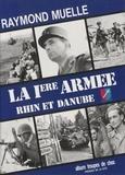 Raymond Muelle - La 1ère armée française - Rhin et Danube.